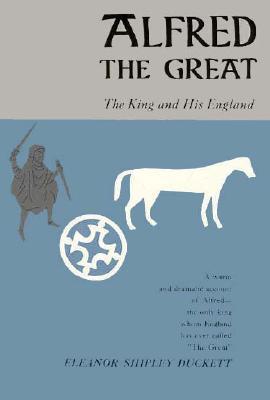 Alfred the Great by Eleanor Shipley Duckett