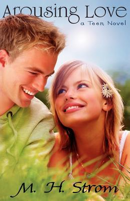 Arousing Love: A Teen Novel