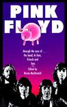 Pink Floyd: Through The Eyes Of The Band, Its Fans, Friends, And Foes