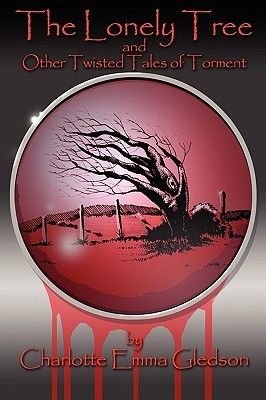 The Lonely Tree and Other Twisted Tales of Torment