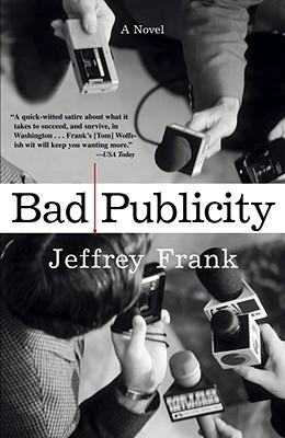Bad Publicity by Jeffrey Frank