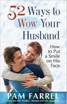 52 Ways to Wow Your Husband by Pam Farrel