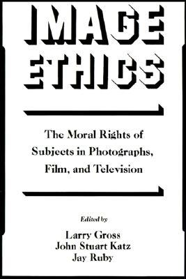 Image Ethics: The Moral Rights of Subjects in Photographs, Film, and Television 978-0195067804 EPUB TORRENT por Larry Gross