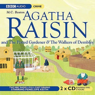 Agatha Raisin: The Potted Gardener / The Walkers of Dembley