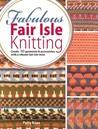 Fabulous Fair Isle Knitting by Patty Knox