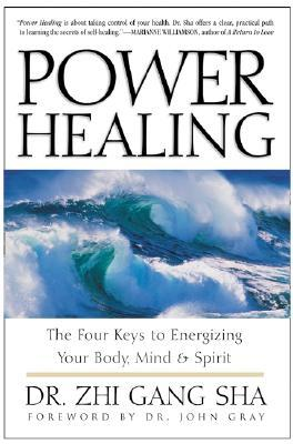 Power Healing: Four Keys to Energizing Your Body, Mind and Spirit