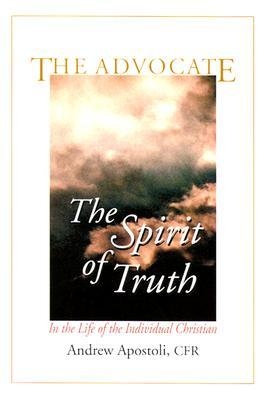 The Advocate: The Spirit of Truth in the Life of the Individual Christian