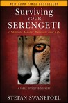 Surviving Your Serengeti: 7 Skills to Master Business and Life: A Fable of Self-Discovery