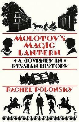 Molotov's Magic Lantern: A Journey In Russian History