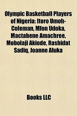 Olympic Basketball Players of Nigeria: Itoro Umoh-Coleman, Mfon Udoka, Mactabene Amachree, Mobolaji Akiode, Rashidat Sadiq, Joanne Aluka