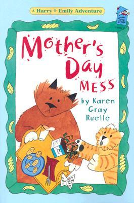 Mother's Day Mess by Karen Gray Ruelle