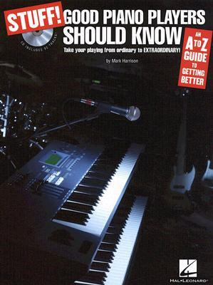 Stuff! Good Piano Players Should Know: An A-Z Guide to Getting Better [With CD]