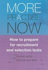 More Practise Now: How to Prepare for Recruitment and Selections Tests