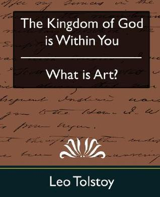 The Kingdom of God Is Within You & What Is Art?