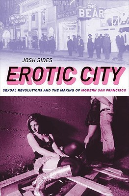 erotic-city-sexual-revolutions-and-the-making-of-modern-san-francisco