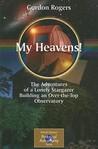 My Heavens! by Gordon Rogers