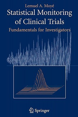Statistical Monitoring of Clinical Trials: Fundamentals for Investigators