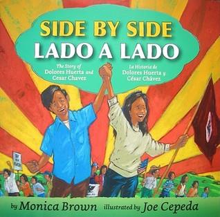 Side by Side/Lado a lado: The Story of Dolores Huerta and Cesar Chavez/La historia de Dolores Huerta y Cesar Chavez (Bilingual Spanish-English Children's Book)