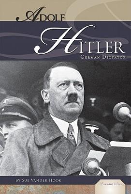 Adolf Hitler: German Dictator