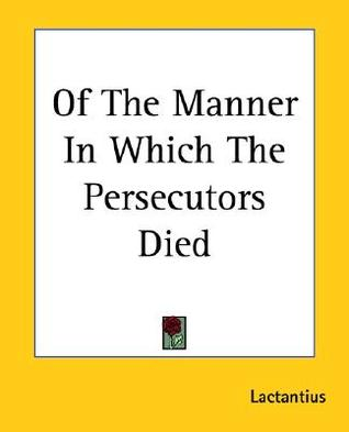 Of The Manner In Which The Persecutors Died