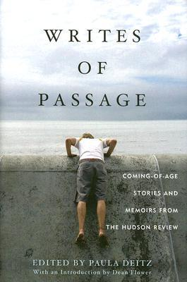 Writes of Passage: Coming-Of-Age Stories and Memoirs from the Hudson Review