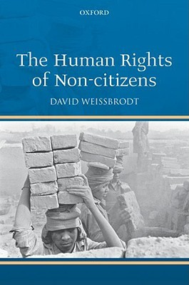 Human Rights of Non-Citizens by David Weissbrodt