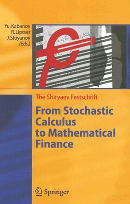 From Stochastic Calculus to Mathematical Finance: The Shiryaev Festschrift