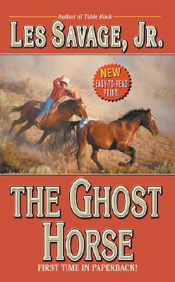 The Ghost Horse by Les Savage Jr.