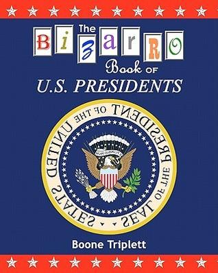The Bizarro Book of U.S. Presidents
