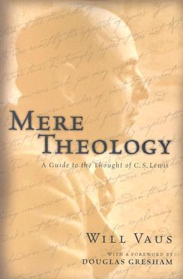 Mere Theology by Will Vaus