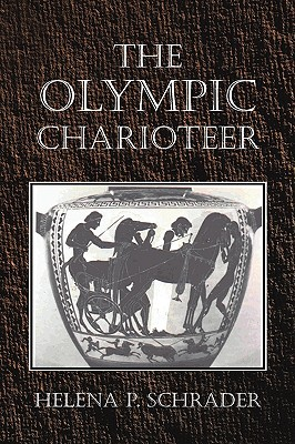 The Olympic Charioteer by Helena P. Schrader