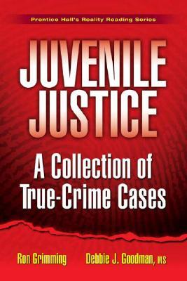 Juvenile Justice: A Collection of True-Crime Cases