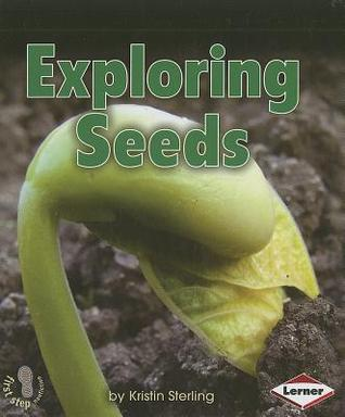 Exploring Seeds (First Step Nonfiction: Let's Look at Plants)