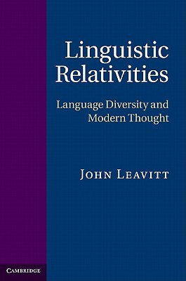 Linguistic Relativities: Language Diversity and Modern Thought