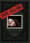 Spring Awakening: In the Flesh