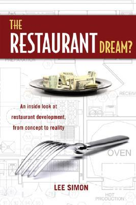 The Restaurant Dream? by Lee Simon