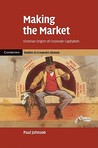 Making the Market: Victorian Origins of Corporate Capitalism