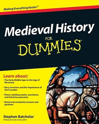 Medieval History for Dummies by Stephen J. Batchelor