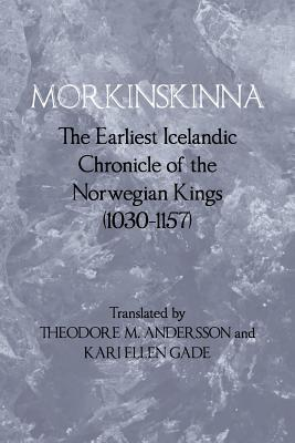 Morkinskinna: The Earliest Icelandic Chronicle of the Norwegian Kings (1030-1157)