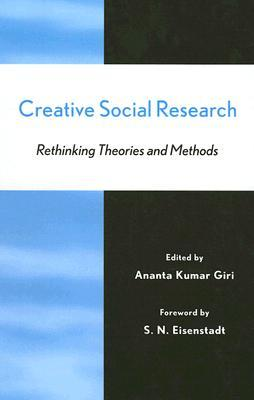 Creative Social Research: Rethinking Theories and Methods