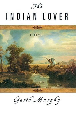 The Indian Lover: A Novel