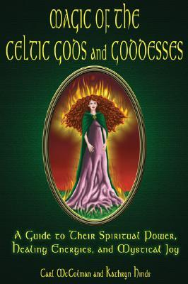magic-of-the-celtic-gods-and-goddesses-a-guide-to-their-spiritual-power-healing-energies-and-mystical-joy
