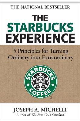 The Starbucks Experience by Joseph A. Michelli