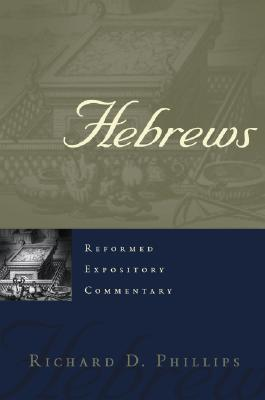 Hebrews: Reformed Expository Commentary
