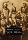 Mari Sandoz's Native Nebraska: The Plains Indian Country (Images of America: Nebraska)