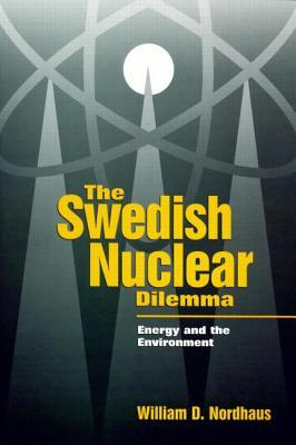 The Swedish Nuclear Dilemma: Energy and the Environment