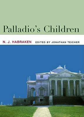 palladio s children seven essays on everyday environment and the  5142728