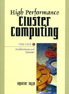 High Performance Cluster Computing: Architectures and Systems, Vol. 1
