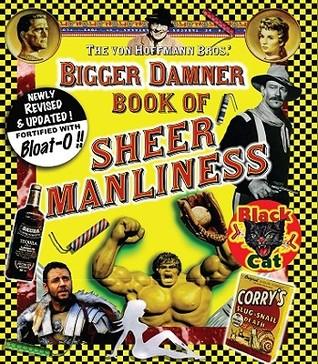 Bigger Damner Book of Sheer Manliness by Todd Von Hoffmann