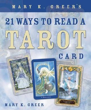 mary-k-greer-s-21-ways-to-read-a-tarot-card